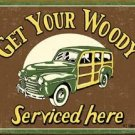GET YOUR WOODY SERVICED HERE TIN SIGN ADV METAL SIGNS W