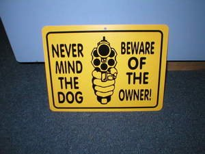 NEVER MIND THE DOG BEWARE OF THE OWNER SIGN ADV SIGNS D