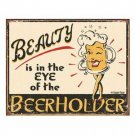 EYE OF THE BEERHOLDER TIN SIGN BEER METAL ADV SIGNS B