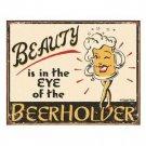 EYE OF THE BEERHOLDER TIN SIGN BEER METAL ADV SIGNS B
