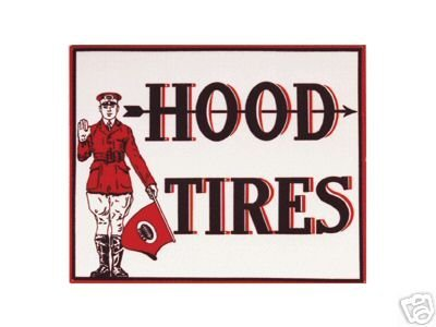 HOOD TIRES SIGN METAL ADV AD TIRE SIGNS H