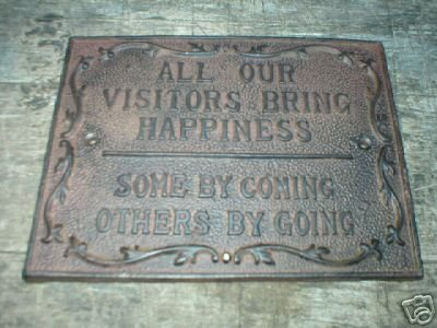 ALL VISITORS BRING HAPPINESS CAST IRON SIGN