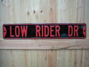 LOW RIDER DRIVE ROAD SIGN RETRO CAR AUTO SIGNS L