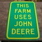 THIS FARM USES JOHN DEERE STREET SIGN METAL ADV SIGNS J
