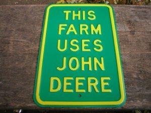 THIS FARM USES JOHN DEERE STREET SIGN METAL ADV SIGNS J