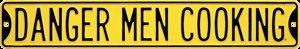 DANGER MEN COOKING SIGN METAL HOME DECK DECOR SIGNS D