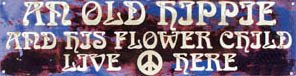 AN OLD HIPPIE LIVES HERE TIN SIGN METAL POSTER SIGNS H