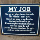 MY TRAIN JOB PORCELAIN-COATED RAILROAD SIGN J