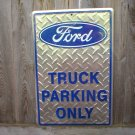 FORD TRUCK PARKING ONLY TIN SIGN RETRO METAL ADV SIGNS I