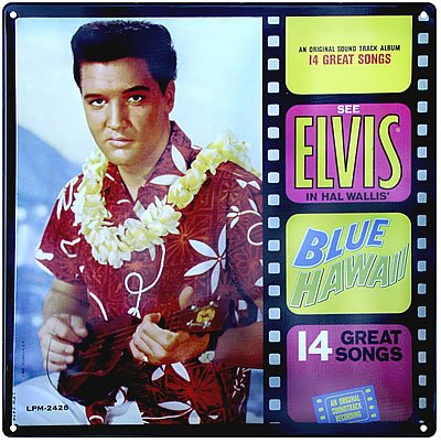 ELVIS PRESLEY TIN SIGN BLUE HAWAII E
