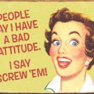 EPHEMERA BAD ATTITUDE TIN ADV RETRO METAL SIGN E