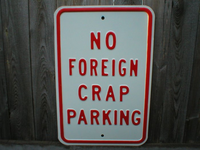 NO FOREIGN CRAP PARKING SIGN METAL ADV SIGNS O