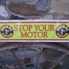 SIGNAL GASOLINE STOP YOUR MOTOR SIGN