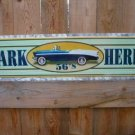 FIFTY SIX CHEVROLET PARK HERE SIGN