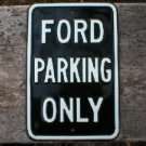 FORD PARKING ONLY HEAVY STEEL SIGN