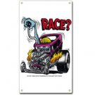 RAT FINK RACE? METAL SIGN