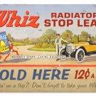 WHIZ RADIATOR STOP LEAK TIN SIGN 24 GAUGE