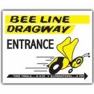 BEE LINE DRAGWAY HEAVY STEEL SIGN