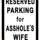 RESERVED PARKING ASSHOLE'S WIFE HEAVY METAL SIGN