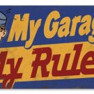 MY GARAGE MY RULES HEAVY METAL SIGN