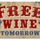 Free Wine Tomorrow Pub Bar HEAVY METAL SIGN