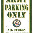 Army Parking Only US military heavy metal sign