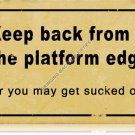 Platform Edge TIN SIGN