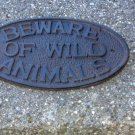 BEWARE OF WILD ANIMALS OVAL SIGN CAST IRON