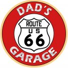 DAD'S ROUTE 66 GARAGE ROUND METAL SIGN 12""