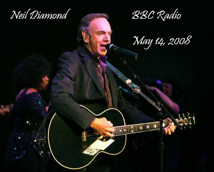 Neil Diamond Live Set May 14, 2008