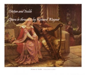 Tristan and Isolde Opera in three acts by Richard Wagner