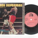 "BLACK SUPERMAN Muhammad Ali INTERNATIONAL 7"" PS"
