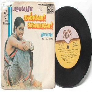 "BOLLYWOOD INDIAN Kanne Kalaimane ILAIYARAAJA  7""  PS EP 1987  AVM  2300-1062"