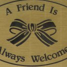 "T&T#45 Brass Door ""Friend is Welcome"" Plaque Sign - NIP"