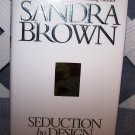 Seduction By Design by Sandra Brown