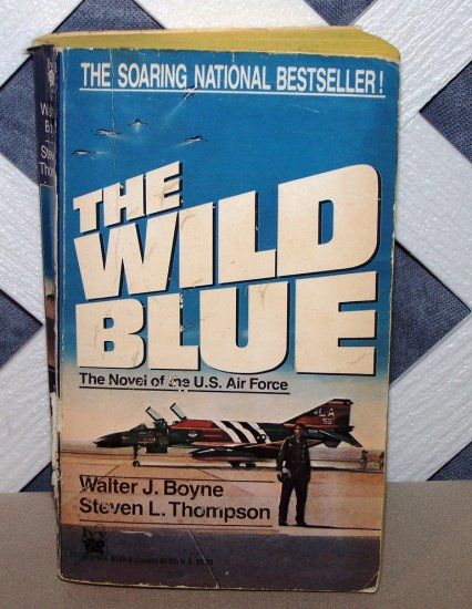 The Wild Blue by Steven L. Thompson and Walter J. Boyne