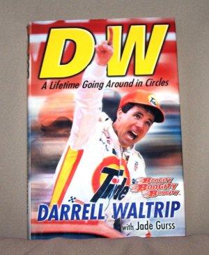 DW Darrell Waltrip A Lifetime of Going In Circles HB/DJ