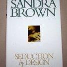 Seduction By Design by Sandra Brown HB/DJ