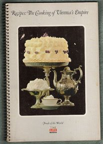 """Recipes: The Cooking of the Vienna's Empire, 1968, """"Foods of the World"""" series by Time-Life Books"""