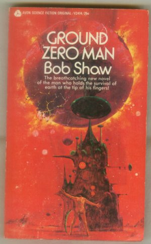 Ground Zero Man, Bob Shaw - Science Fiction, First Edition Avon, #V2414 1971 PB, Cover- Di Fate