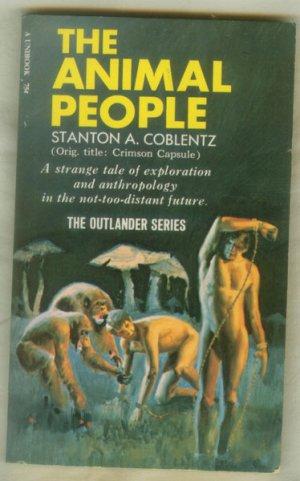 The Animal People, Coblentz, Var. The Crimson Capsule -Outlander Series Science Fiction Unibook 1967