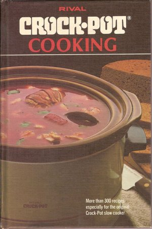 Rival Crock-Pot Cooking Slow Cooker Crockpot Crock Pot Hardcover