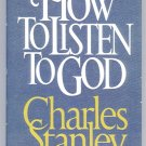 How to Listen to God by Charles Stanley 1985