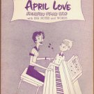 Vintage Sheet Music April Love - w/Big Notes and Works 1957