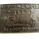There's a Ford In Your Future Belt Buckle 6914 Not Signed