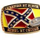 American By Birth Rebel By Choice Belt Buckle Made In USA