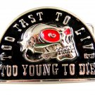 Skull Red Eyes Too Fast To Live To Young To Die Belt Buckle 61914