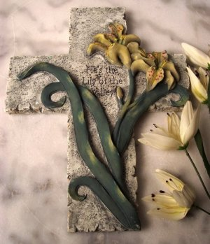 """Cross """"He's The Lily Of The Valley"""