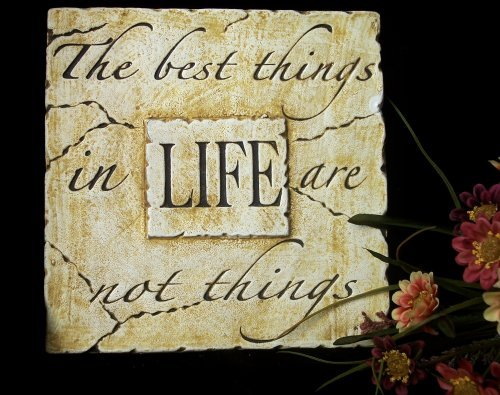 """Inspirational Plaque """"Best Things In Life"""