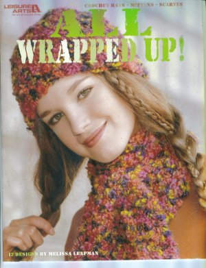 ALL WRAPPED UP! Melissa Leapman Leisure Arts Crochet Hat Mittens Scarves Patterns